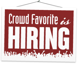 Crowd Favorite is Hiring